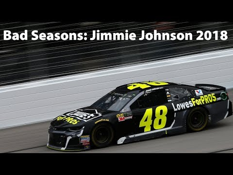 Bad Seasons: Jimmie Johnson 2018