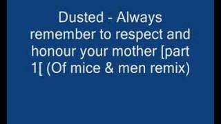 Dusted - Always remember to respect and honour your mother (of mice & men remix)