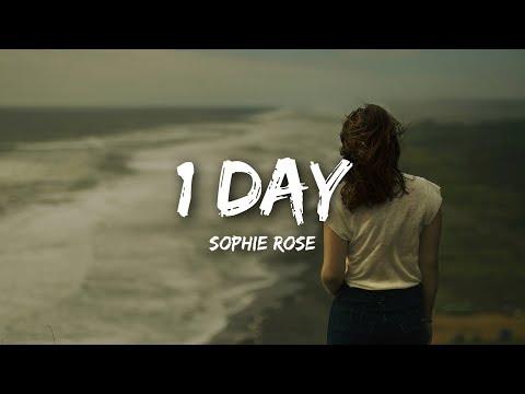 Sophie Rose - 1 Day