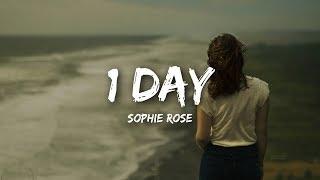 Sophie Rose - 1 Day (Lyrics)