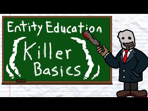 Entity Education: Killer Basics Dead by Daylight Tutorials and Knowledge