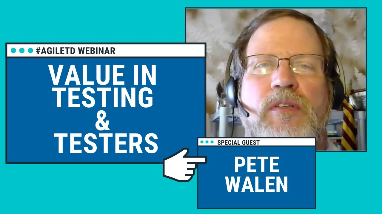 Looking for Value in Testing and Testers with Pete Walen