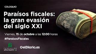 DEBATE | Paraísos Fiscales: la gran evasión del siglo XXI
