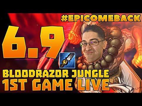 6.9 BloodRazor Jungle 1st Game Live #EpicComeback