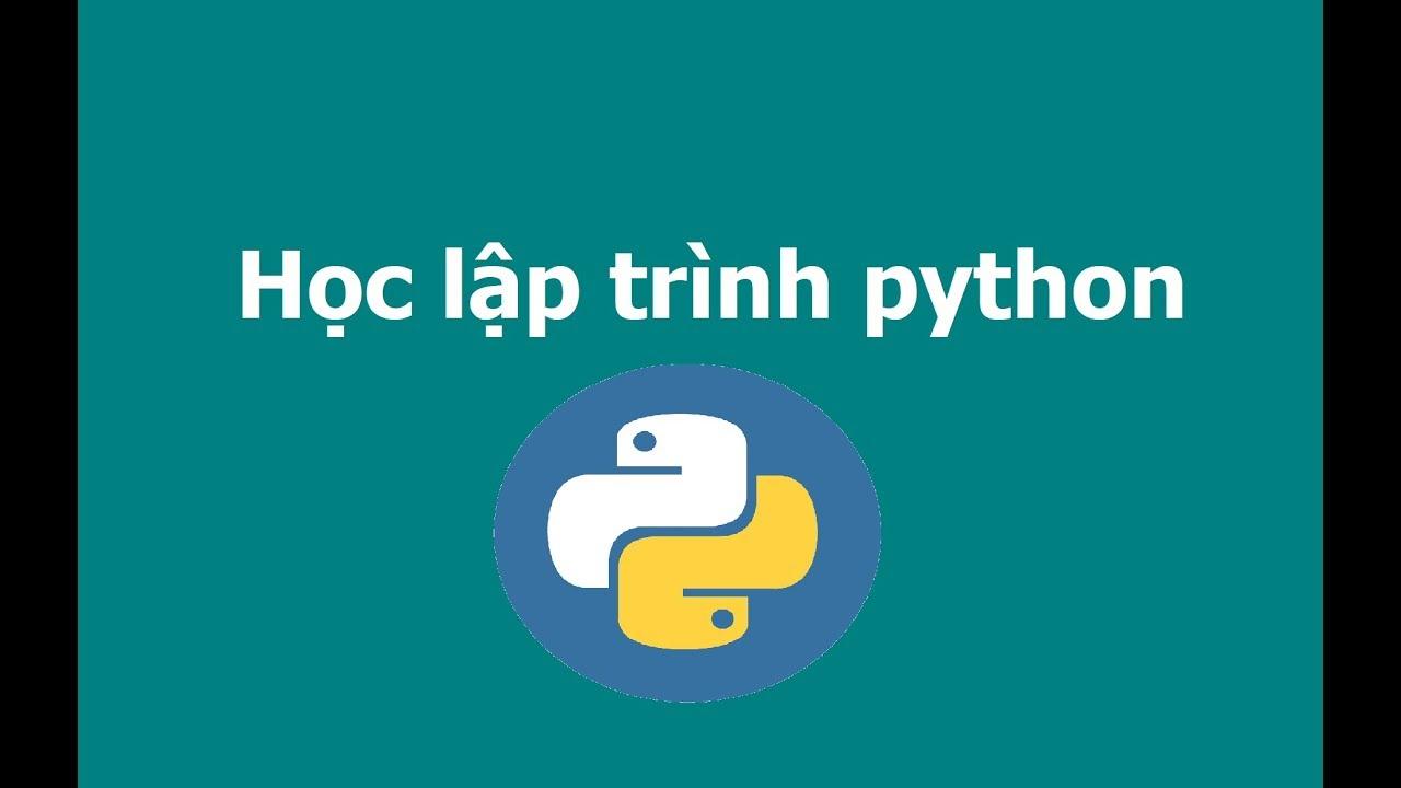 Bài 6 Làm việc với danh sách list ,hoặc array trong python | học lập trình python