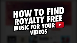 How to Find Royalty Free Music for your Youtube Videos (2018)