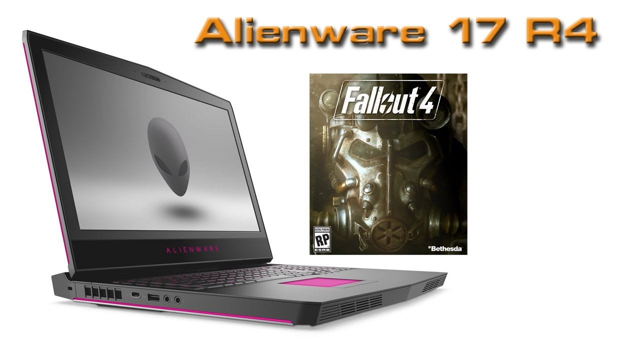 alienware 17 r4 fallout 4 youtube. Black Bedroom Furniture Sets. Home Design Ideas
