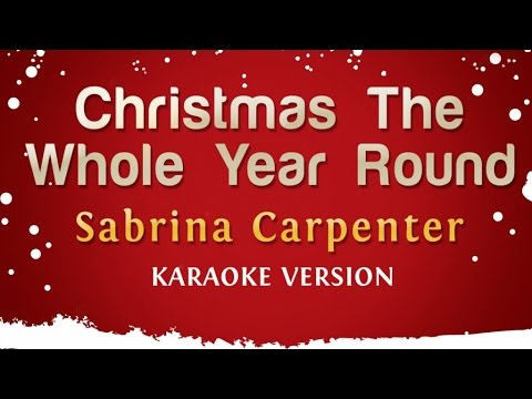 Sabrina Carpenter - Christmas The Whole Year Round (Karaoke Version)