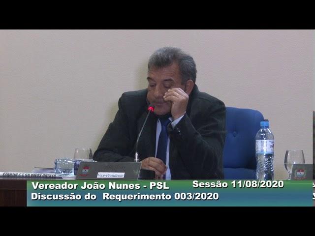Vereador João Nunes PSL  Discussão do Requerimento 003  Sessão  11 08 2020