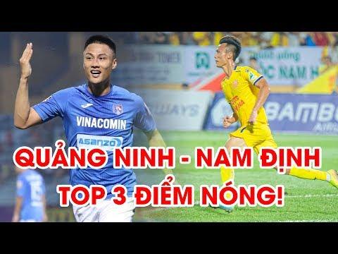 Nhận định | Than Quảng Ninh - Nam Định | Top 3 điểm Nóng Quyết định đại Chiến | NEXT SPORTS