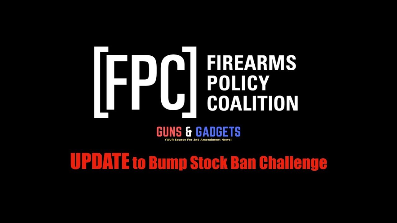 UPDATE on Firearms Policy Coalition's Challenge of Bump Stock Ban