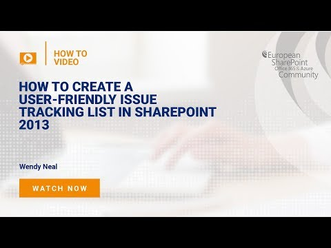 How to Create a User-Friendly Issue Tracking List in SharePoint 2013