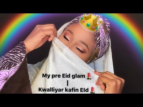 Download Kwalliyar kafin Eid | My Pre Eid Glam