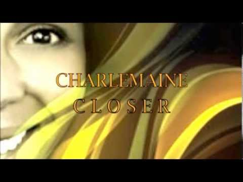 Closer  Charlemaine - Trailer