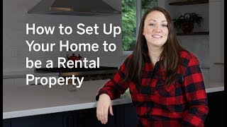 How to Set Up Your Home to be a Rental Property