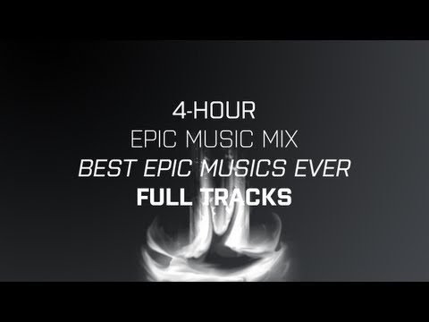 4-HOUR EPIC MUSIC MIX ! BEST EPIC MUSICS EVER ! [HQ/FULL TRACKS]