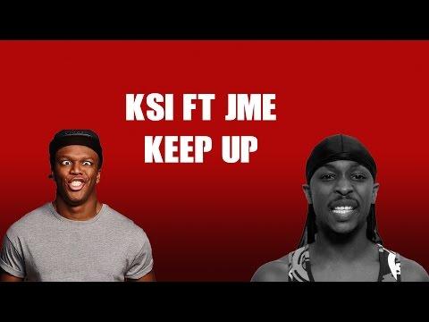 KSI Ft JME – KEEP UP (Lyrics On Screen)