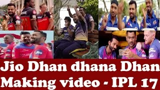 Jio Dhan Dhana Dhan Making Video – IPL 2017 |  Funny moments of Ad flim