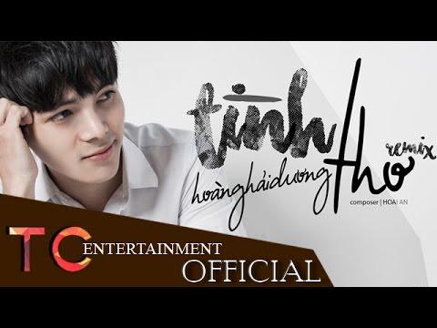 Tình Thơ | Remix | Hoàng Hải Dương | Official