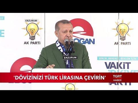 """Cumhurbaşkanı Erdoğan: """"Dövizinizi Türk Lirasına Çevirin"""""""