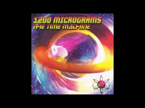 1200 Micrograms - The Time Machine [Full Album]