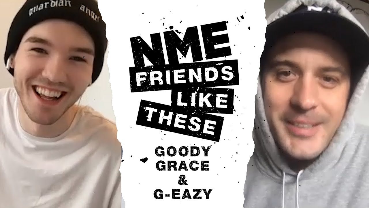 Friends Like These: G-Eazy and Goody Grace