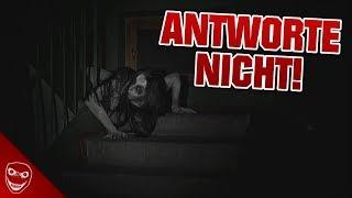 Wenn du Nachts deinen Namen hörst darfst du niemals antworten!