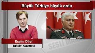 Ergün Diler : Büyük Türkiye büyük ordu