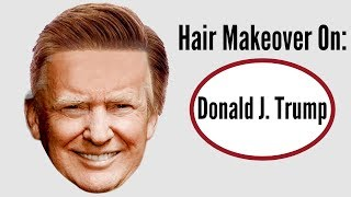 President Trump Hair Makeover - TheSalonGuy