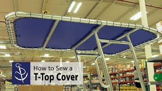 How to Sew a Replacement T-Top Cover