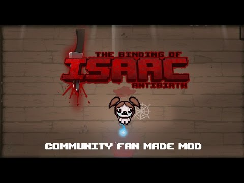 The Binding of Isaac : Antibirth | Community Mod