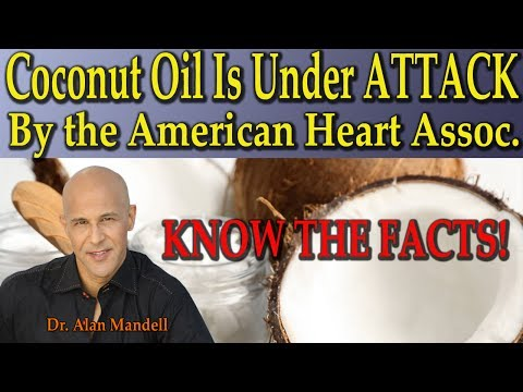 Coconut Oil Is Under ATTACK by the American Heart Assoc. (Know The Facts) - Dr Alan Mandell, D.C.