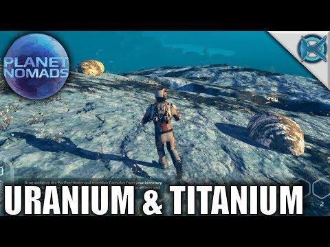 Uranium & Titanium | Planet Nomads | Let's Play Planet Nomads Gameplay | S02E09