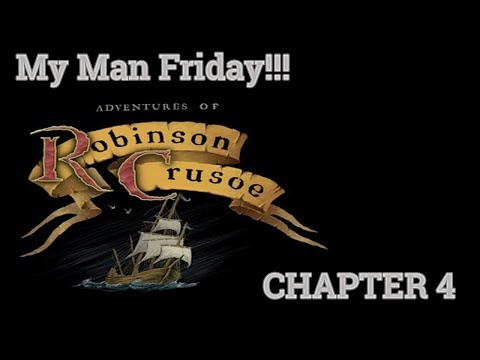 My Man Friday!!! - Adventures of Robinson Crusoe Walkthrough - Chapter 4