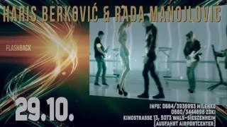 RADA MANOJLOVIC amp; HARIS BERKOVIC  TRIEBWERK WEST SALZBURG 29102016 FLASHBACK  {SuomiPopMucis}