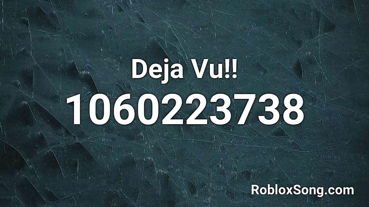 Deja Vu Song Id Roblox