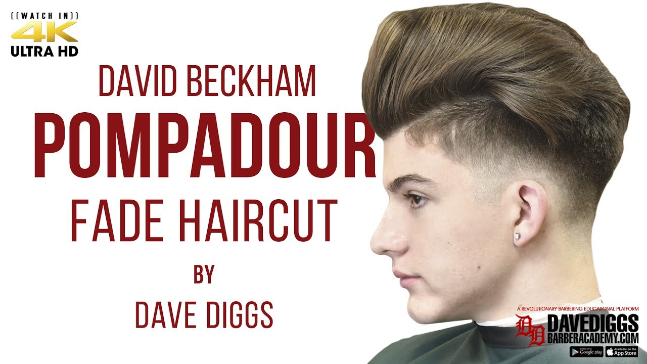David Beckham Pompadour Fade 2018 Haircut Howto Tutorial In 4k By