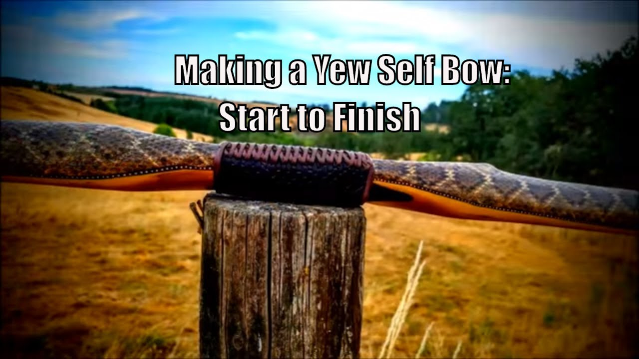 Make yew self bow