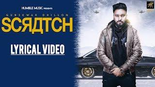 Scratch | Lyrical Video | Gursewak Dhillon | Sukh Sanghera | Humble Music