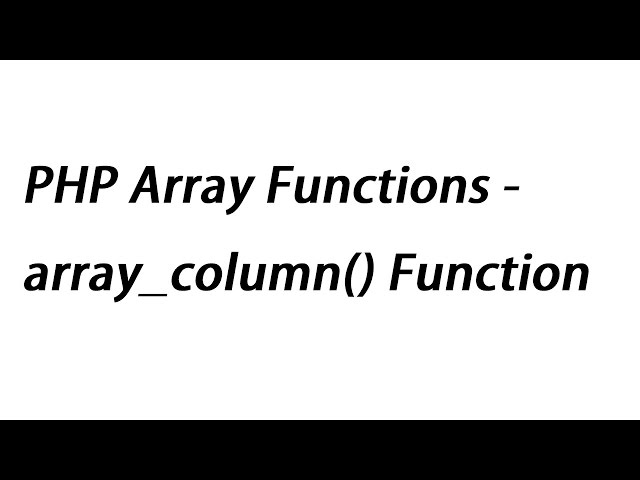 PHP Array Functions - array_column() Function