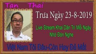 Tan Thai  Truc Tiep (  Trưa Ngày 23-8-2019