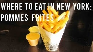 Where to Eat in New York: Review of Pommes Frites Restaurant