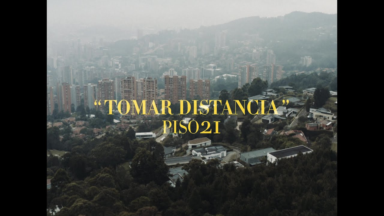 Piso 21 - Tomar Distancia (Video Oficial)