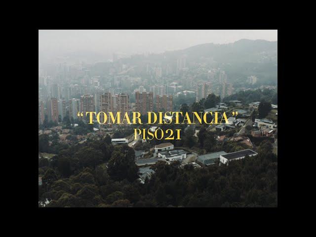 Piso 21 - Tomar Distancia (Video Oficial)