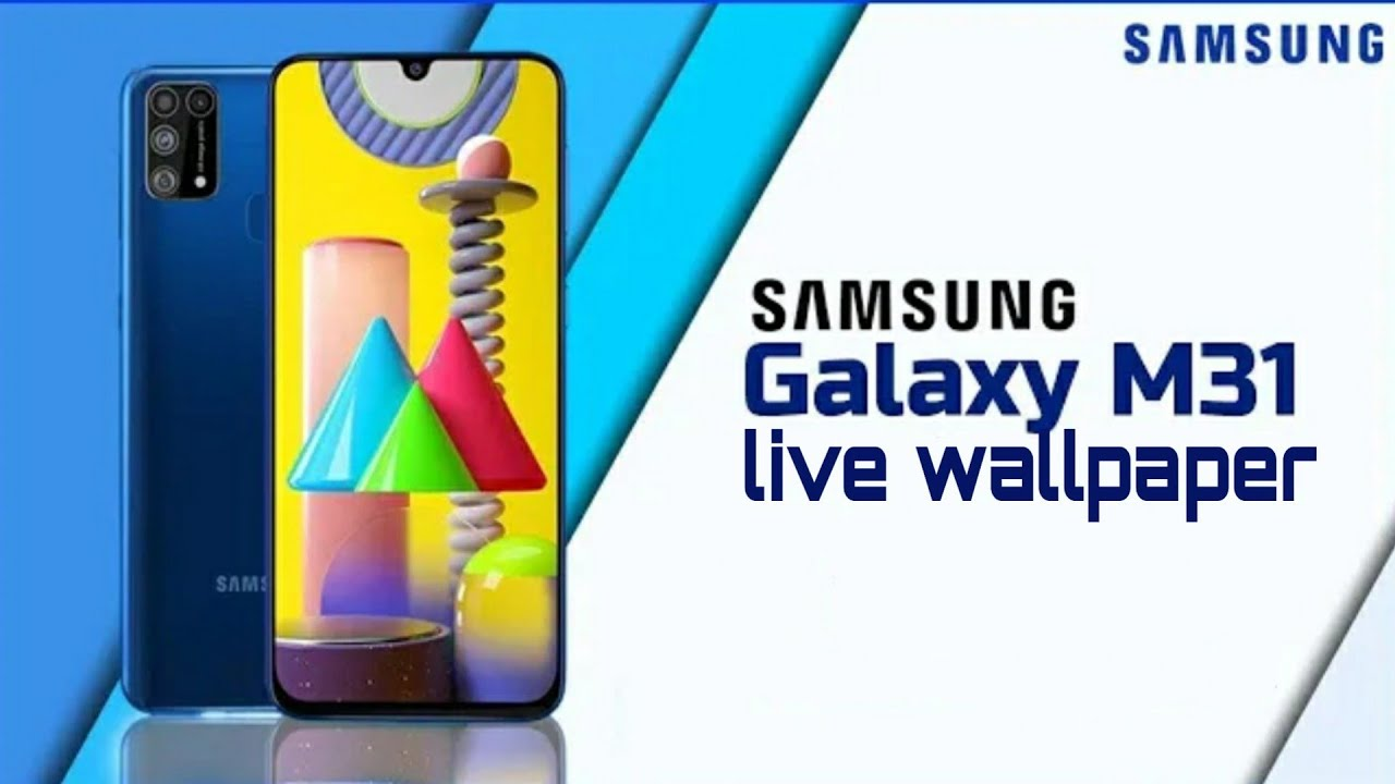Samsung Galaxy M31 Live Wallpaper With Download Link Youtube