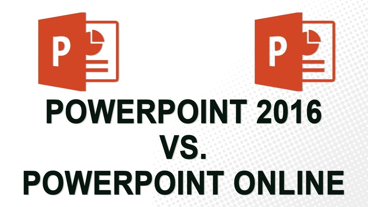 powerpoint 2016 vs powerpoint online youtube