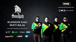 Video SOULJAH - Kuingin Kau Mati Saja  (Official Audio) download MP3, 3GP, MP4, WEBM, AVI, FLV Juli 2018