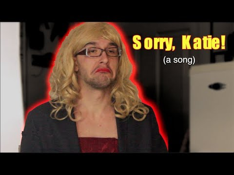 Sorry, Katie! (a song)
