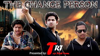 THE CHANGE PERSON   | TOP REAL TEAM | TRT