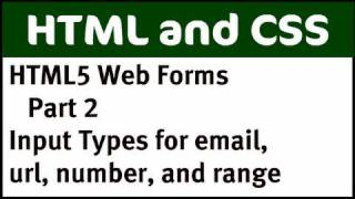 HTML Web Forms Part 2: HTML5 Input Types for e-mail, url, number, and range